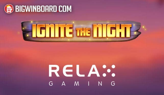 Ignite the Night (Relax Gaming) Online Slot Review