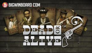 Dead or Alive (Netent) Slot Review