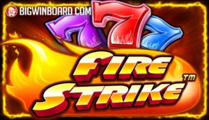 Fire Strike (Pragmatic Play) Slot Review