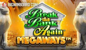 Break Da Bank Again Megaways slot